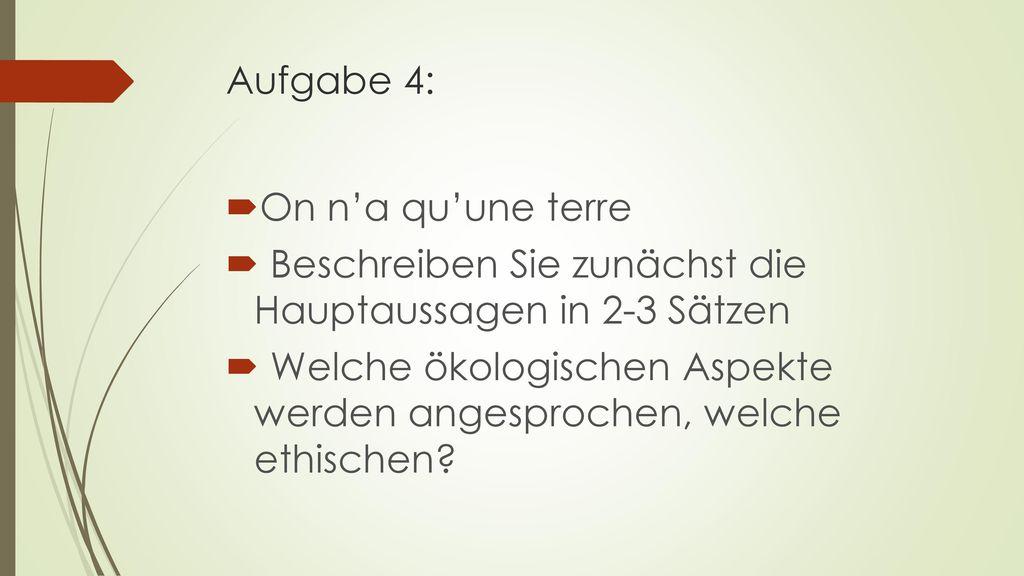 Aufgabe 4: On n'a qu'une terre. Beschreiben Sie zunächst die Hauptaussagen in 2-3 Sätzen.