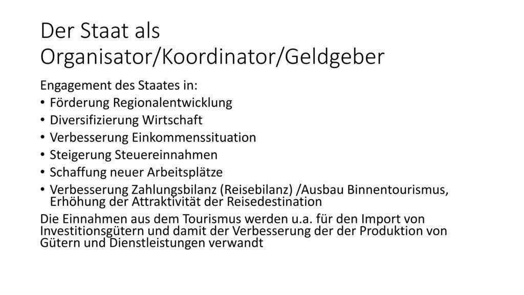 Der Staat als Organisator/Koordinator/Geldgeber
