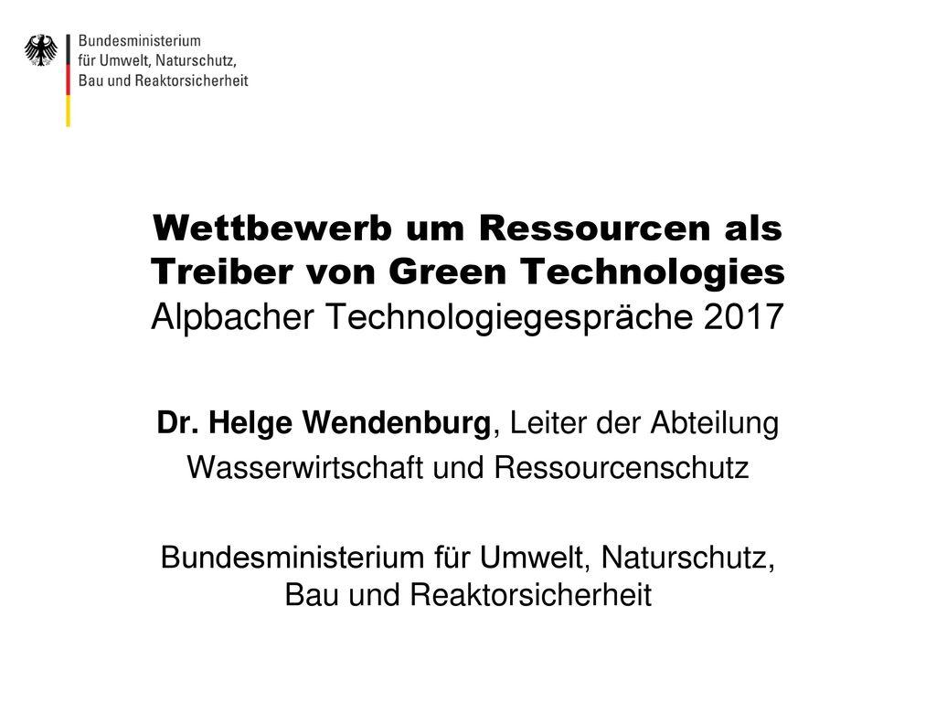 Wettbewerb um Ressourcen als Treiber von Green Technologies Alpbacher Technologiegespräche 2017