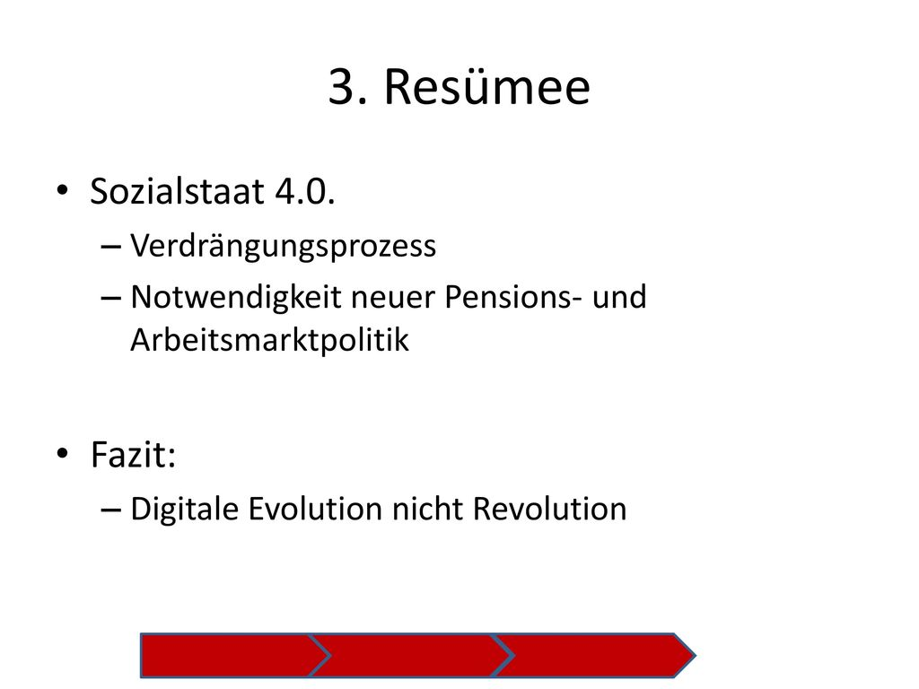3. Resümee Sozialstaat 4.0. Fazit: Verdrängungsprozess