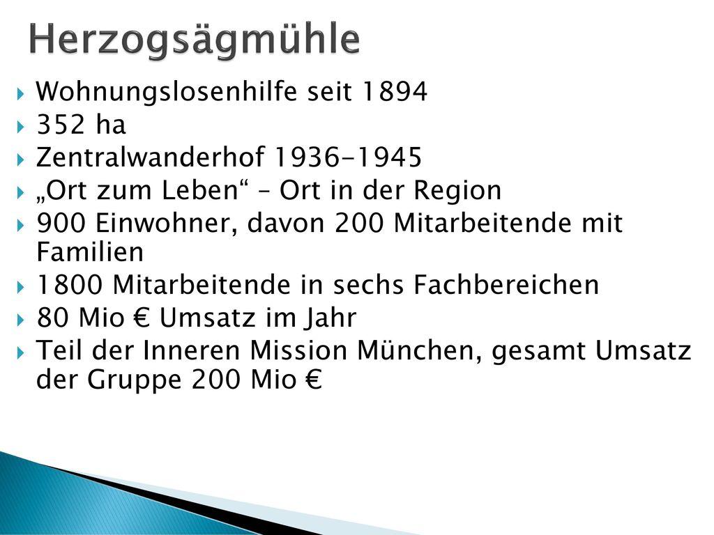 Herzogsägmühle Wohnungslosenhilfe seit 1894 352 ha