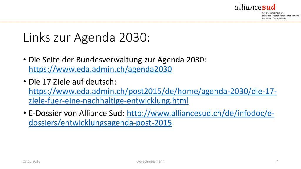 Links zur Agenda 2030: Die Seite der Bundesverwaltung zur Agenda 2030: https://www.eda.admin.ch/agenda2030.