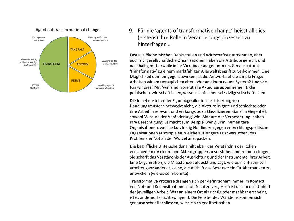 9. Für die 'agents of transformative change' heisst all dies: (erstens) ihre Rolle in Veränderungsprozessen zu hinterfragen …