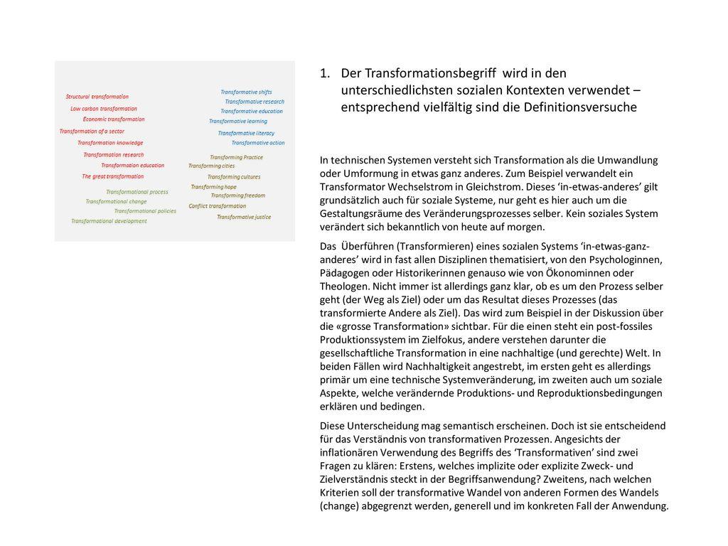 1. Der Transformationsbegriff wird in den unterschiedlichsten sozialen Kontexten verwendet – entsprechend vielfältig sind die Definitionsversuche