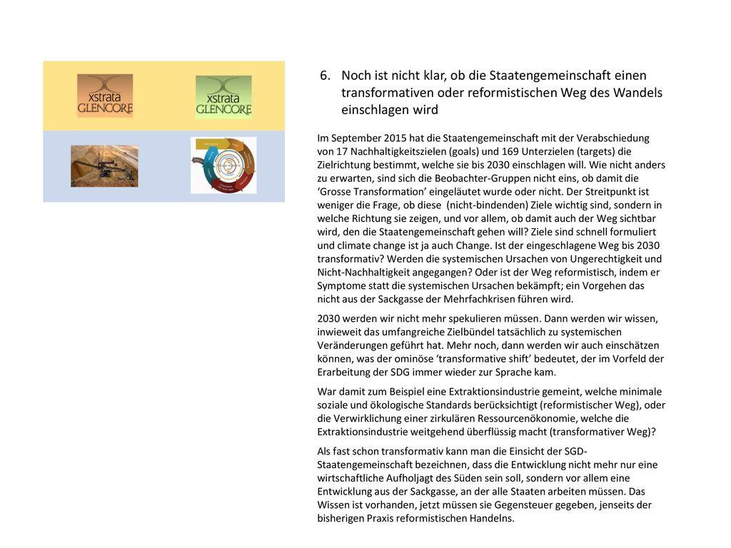 6. Noch ist nicht klar, ob die Staatengemeinschaft einen transformativen oder reformistischen Weg des Wandels einschlagen wird