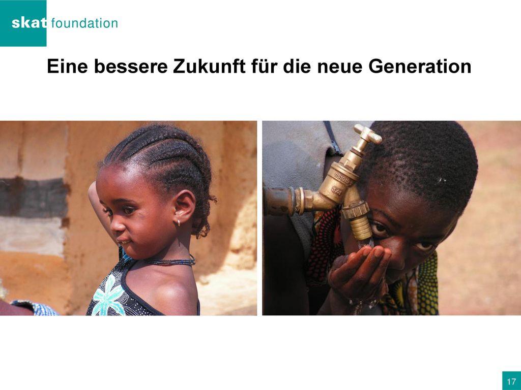 Eine bessere Zukunft für die neue Generation
