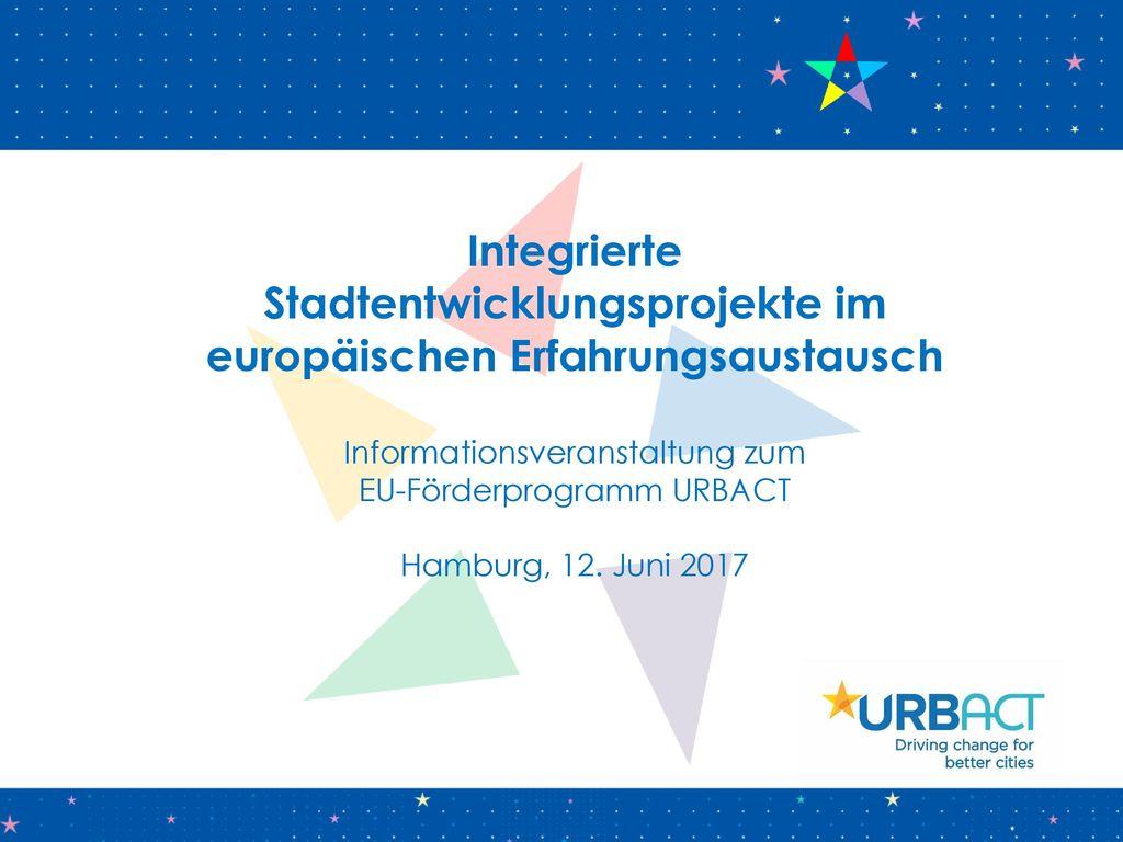 Integrierte Stadtentwicklungsprojekte im europäischen Erfahrungsaustausch