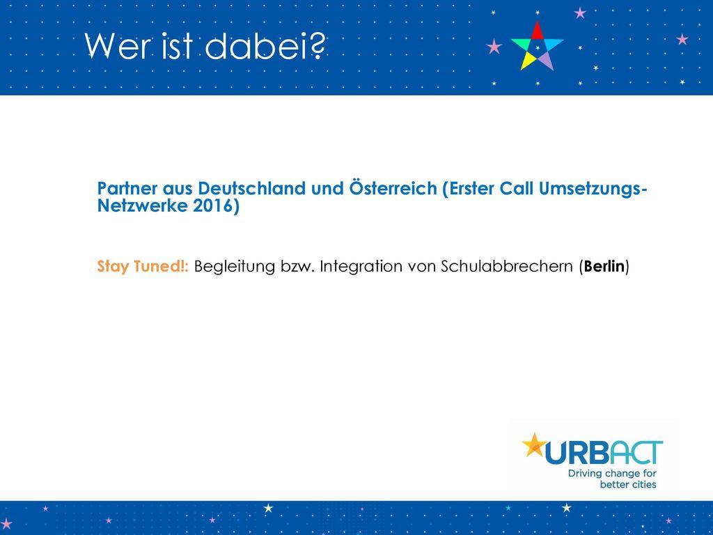 Wer ist dabei Partner aus Deutschland und Österreich (Erster Call Umsetzungs-Netzwerke 2016)