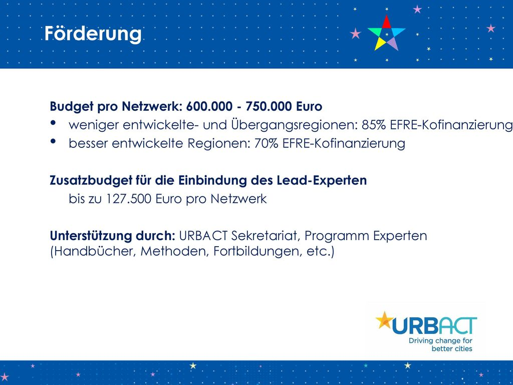 Förderung Budget pro Netzwerk: 600.000 - 750.000 Euro