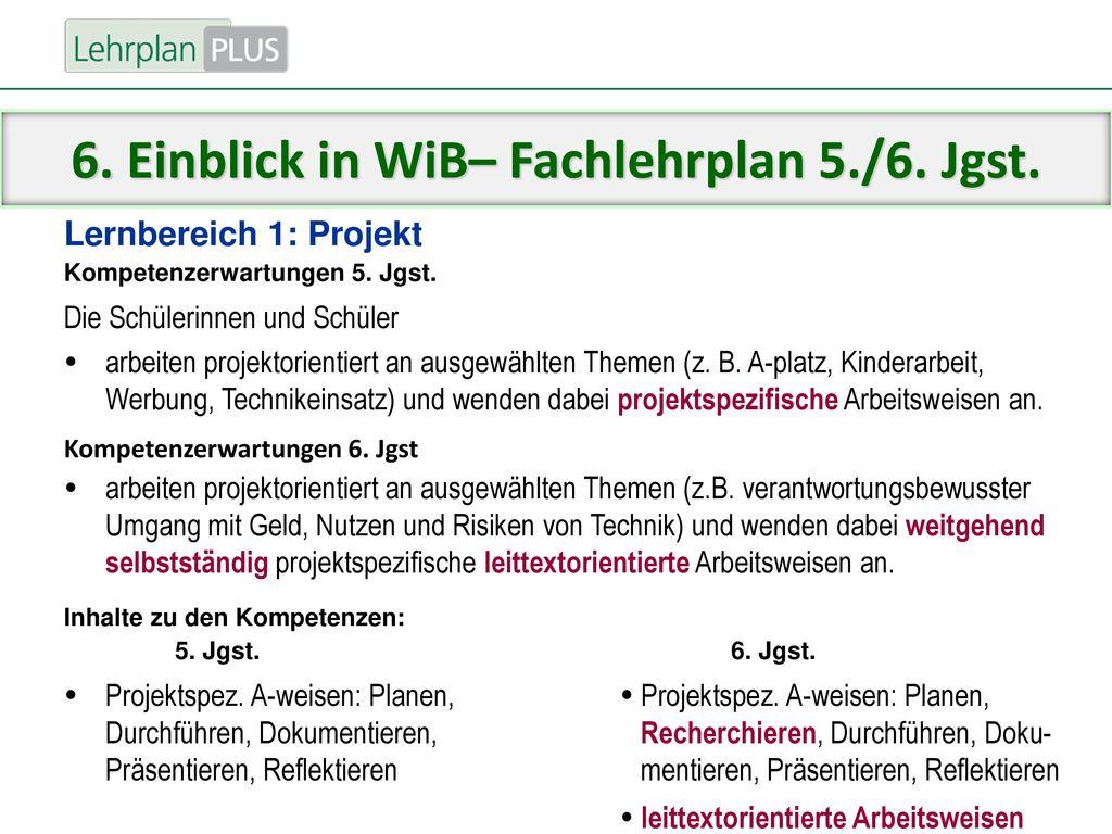 6. Einblick in WiB– Fachlehrplan 5./6. Jgst.