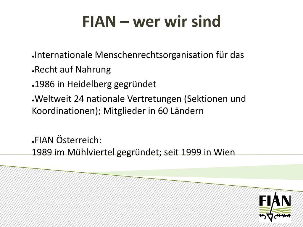 FIAN – wer wir sind Internationale Menschenrechtsorganisation für das