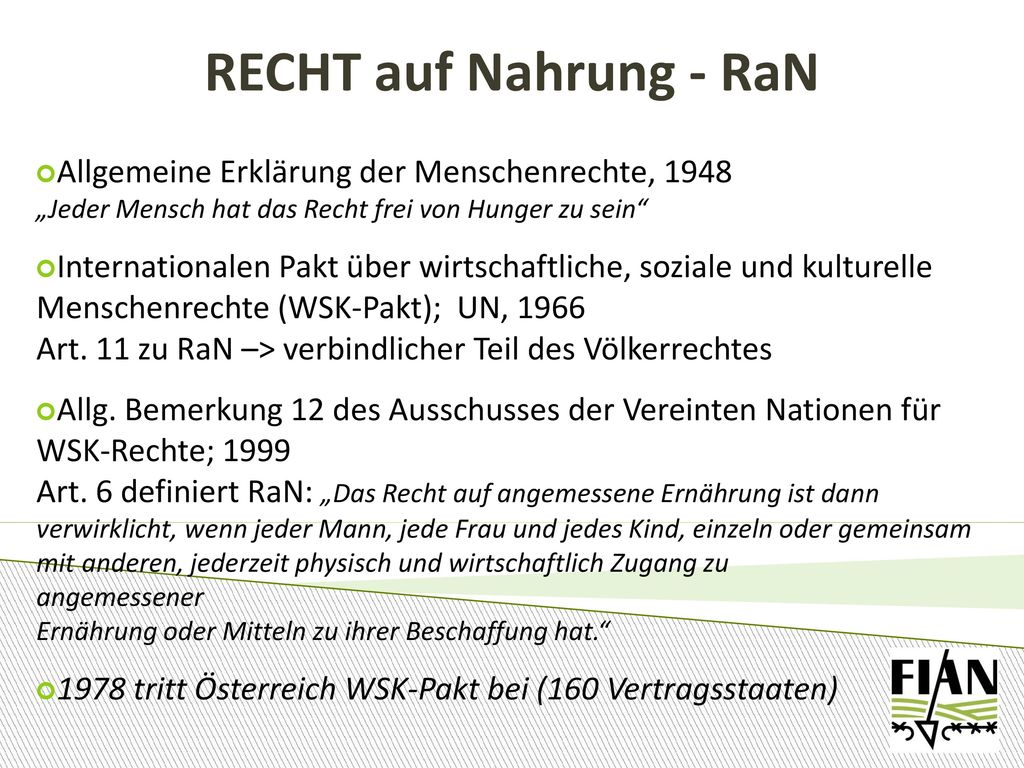 """RECHT auf Nahrung - RaN Allgemeine Erklärung der Menschenrechte, 1948 """"Jeder Mensch hat das Recht frei von Hunger zu sein"""