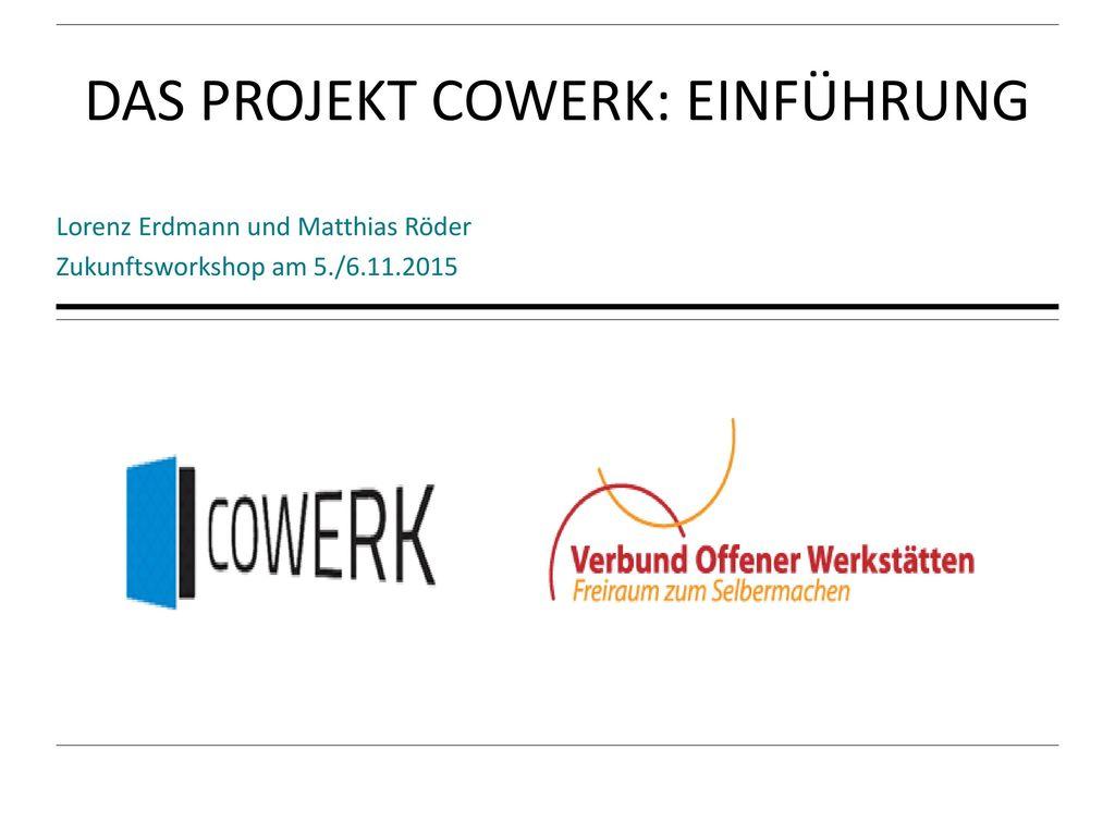 Das Projekt Cowerk: Einführung