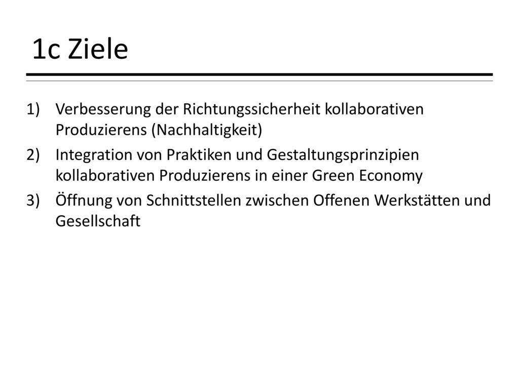1c Ziele Verbesserung der Richtungssicherheit kollaborativen Produzierens (Nachhaltigkeit)