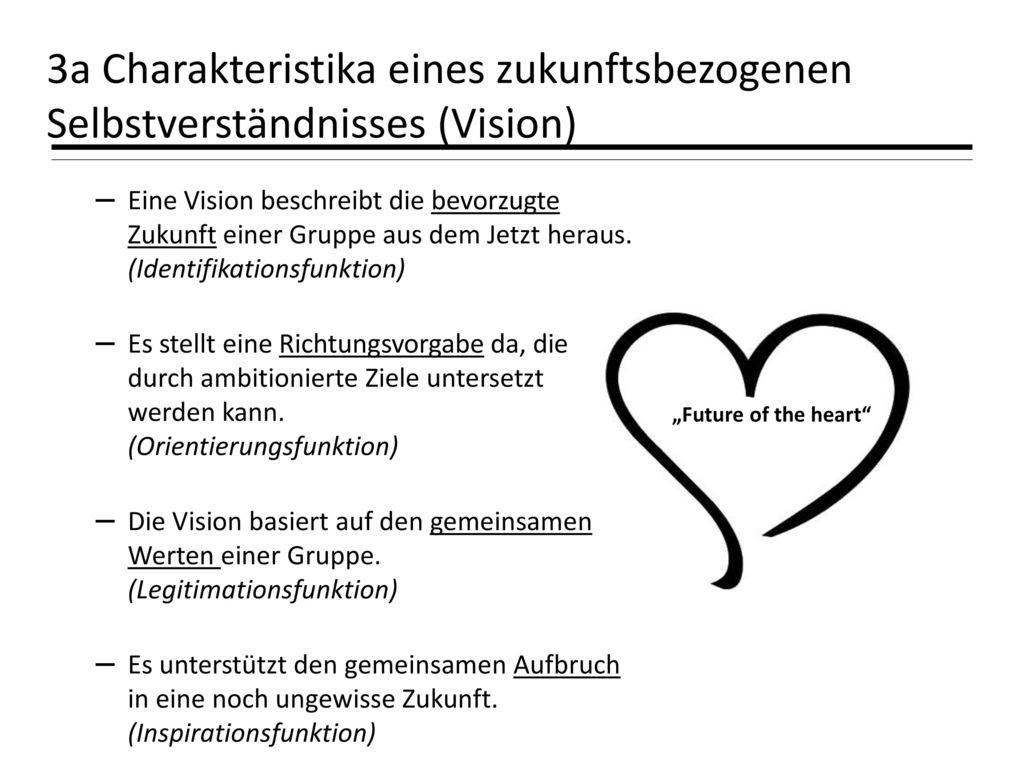 3a Charakteristika eines zukunftsbezogenen Selbstverständnisses (Vision)