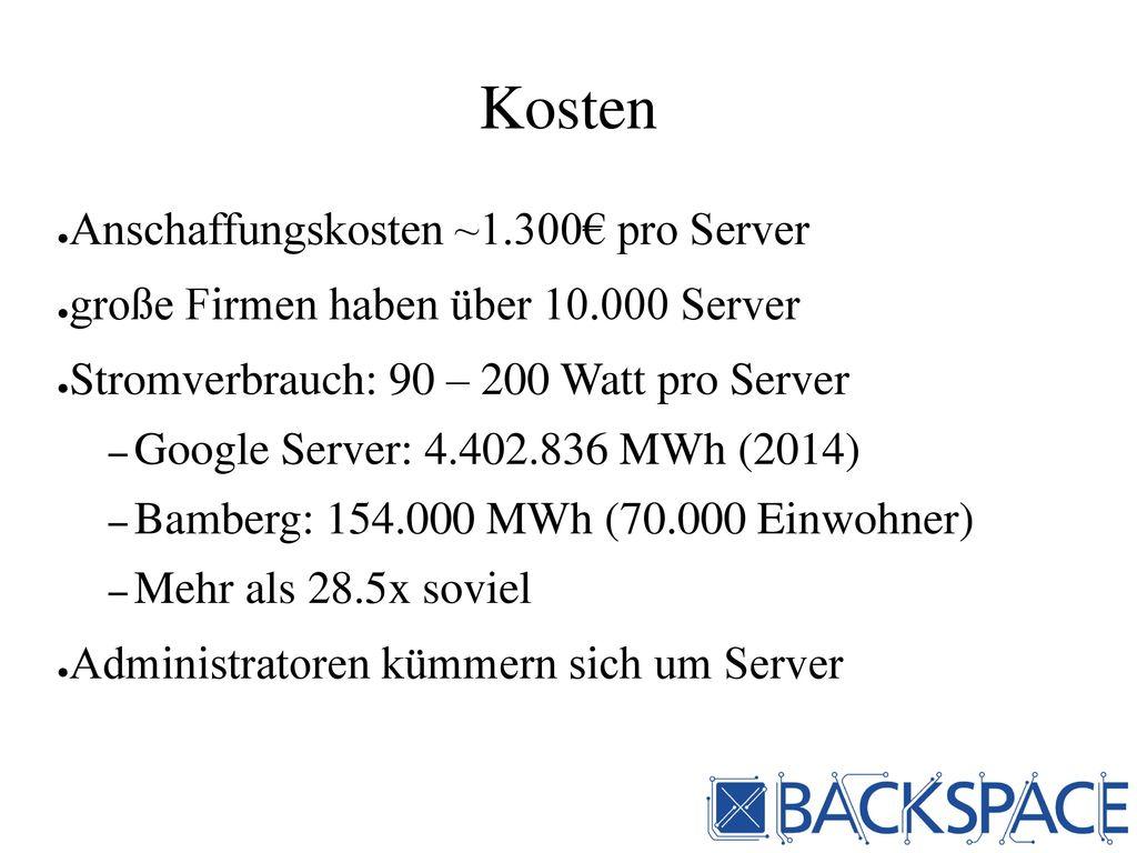 Kosten Anschaffungskosten ~1.300€ pro Server