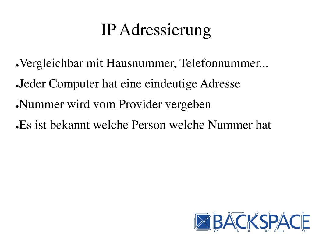 IP Adressierung Vergleichbar mit Hausnummer, Telefonnummer...