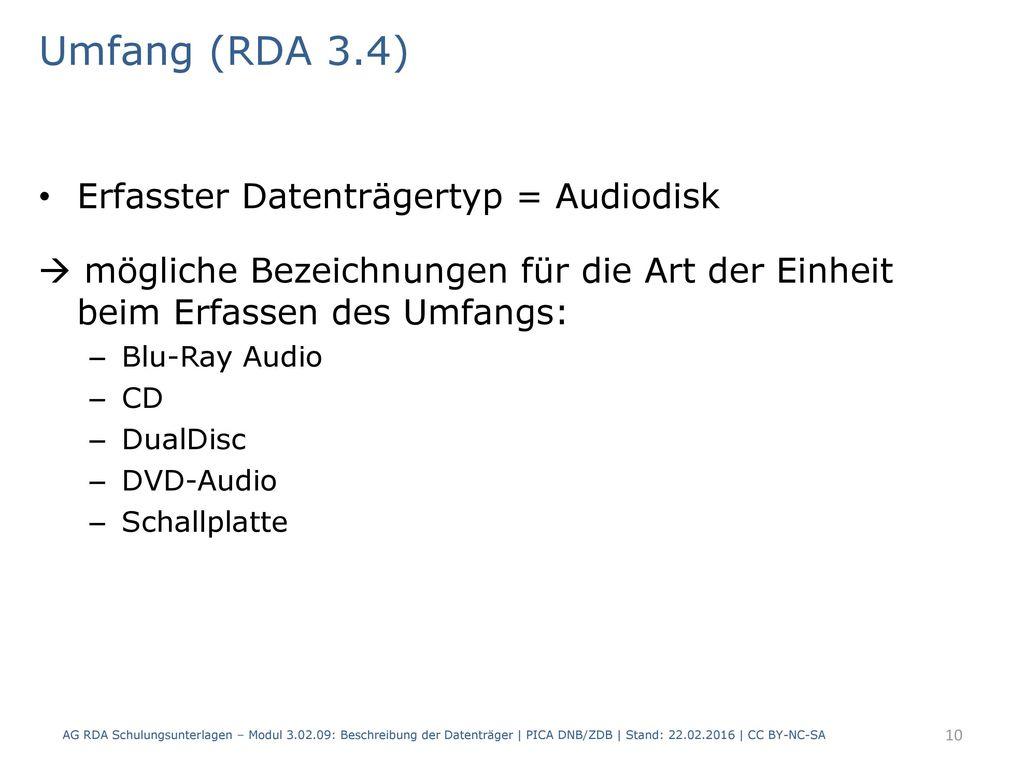 Umfang (RDA 3.4) Erfasster Datenträgertyp = Audiodisk
