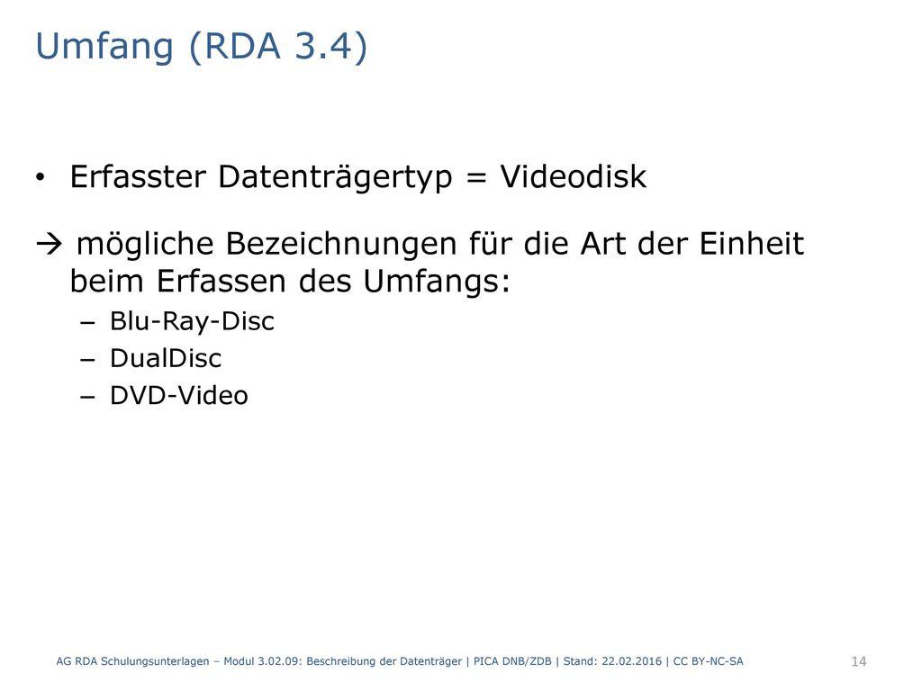 Umfang (RDA 3.4) Erfasster Datenträgertyp = Videodisk