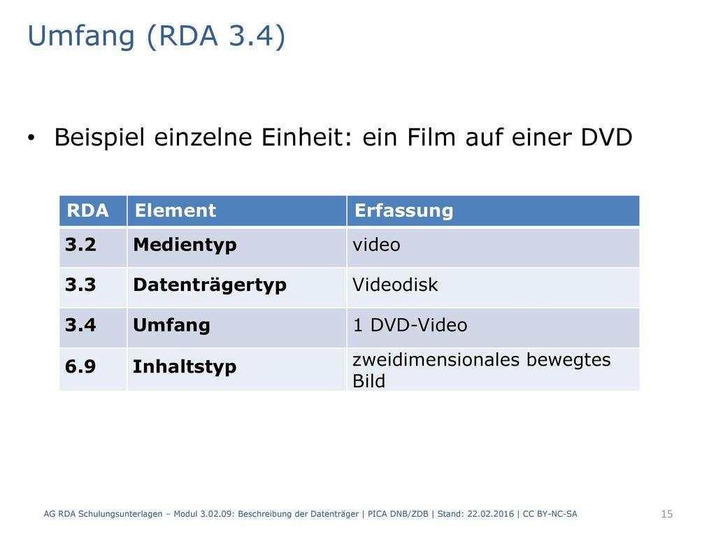 Umfang (RDA 3.4) Beispiel einzelne Einheit: ein Film auf einer DVD RDA