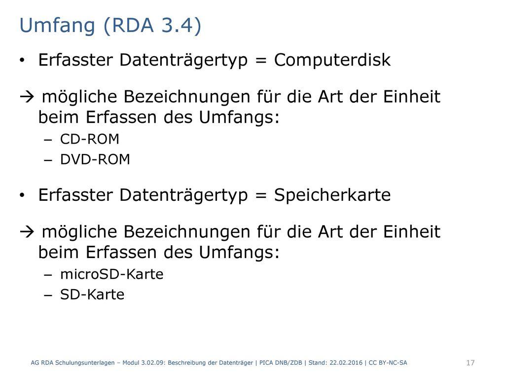 Umfang (RDA 3.4) Erfasster Datenträgertyp = Computerdisk