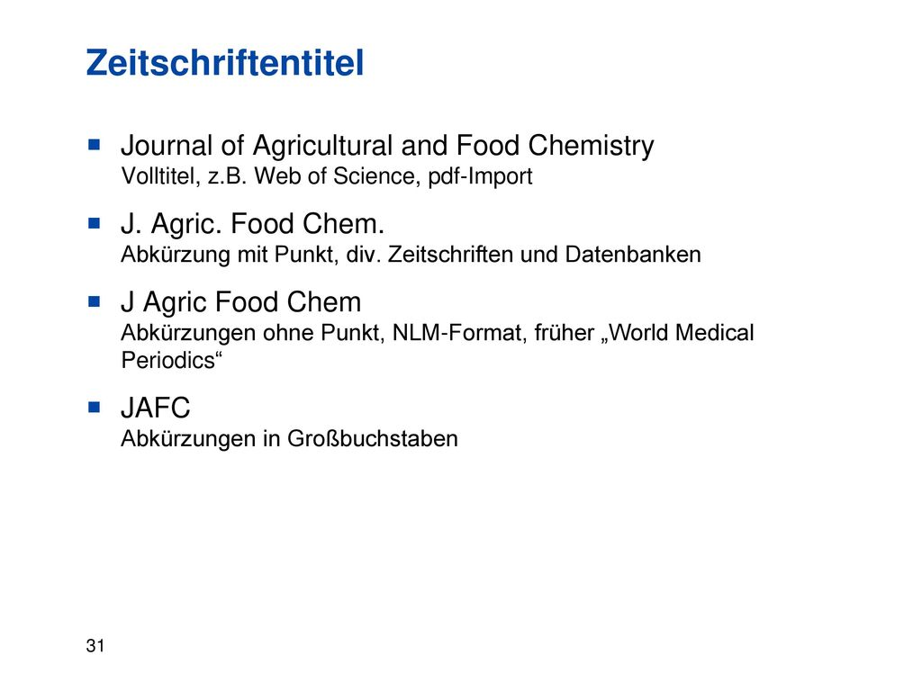 Zeitschriftentitel Journal of Agricultural and Food Chemistry Volltitel, z.B. Web of Science, pdf-Import.