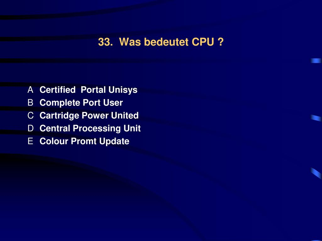 33. Was bedeutet CPU Certified Portal Unisys Complete Port User