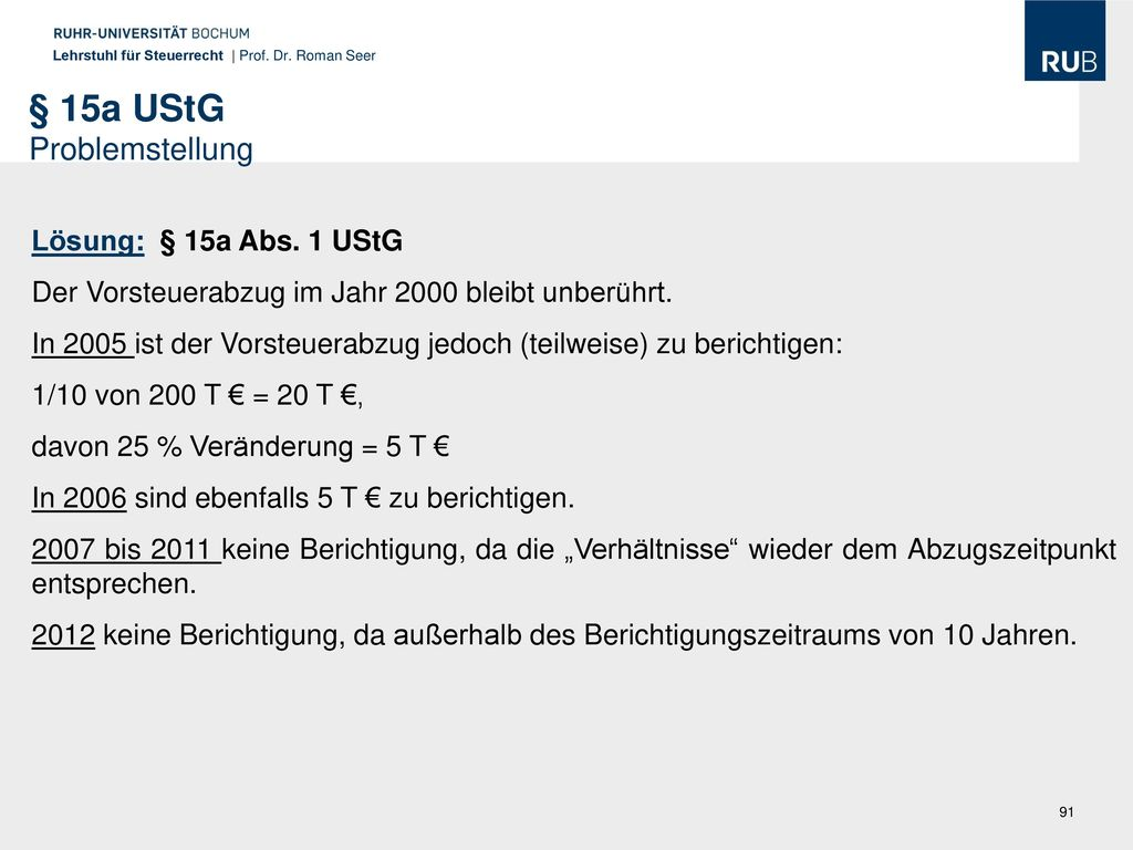 § 15a UStG Problemstellung Lösung: § 15a Abs. 1 UStG