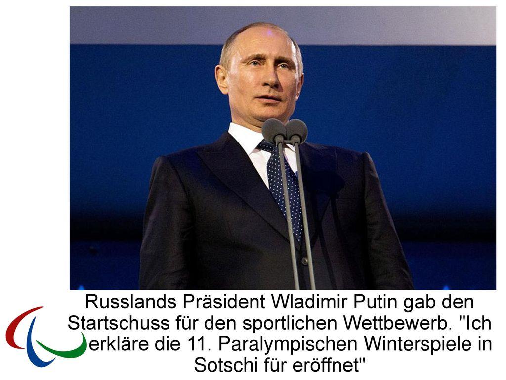 erkläre die 11. Paralympischen Winterspiele in Sotschi für eröffnet