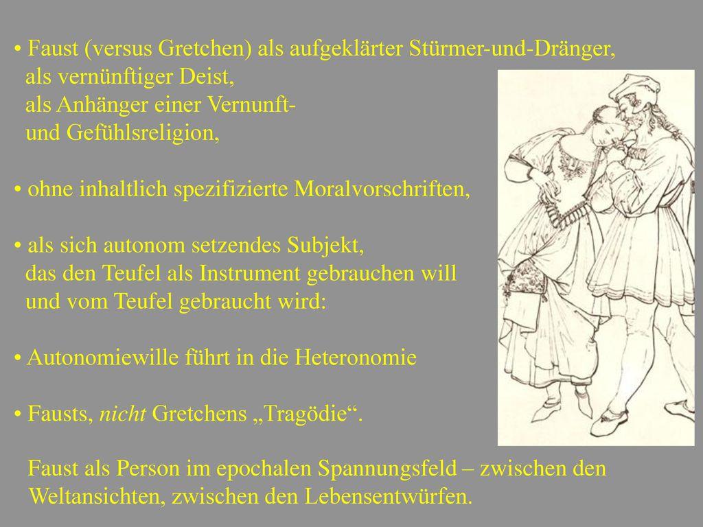 Faust (versus Gretchen) als aufgeklärter Stürmer-und-Dränger,
