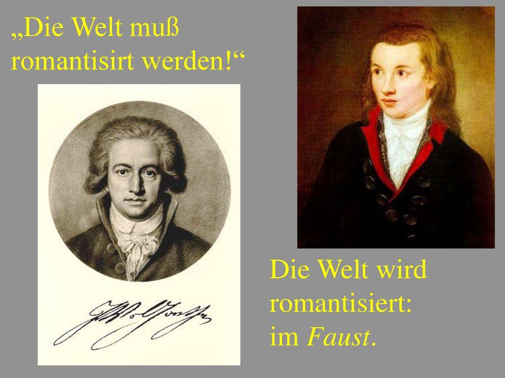 """""""Die Welt muß romantisirt werden!"""
