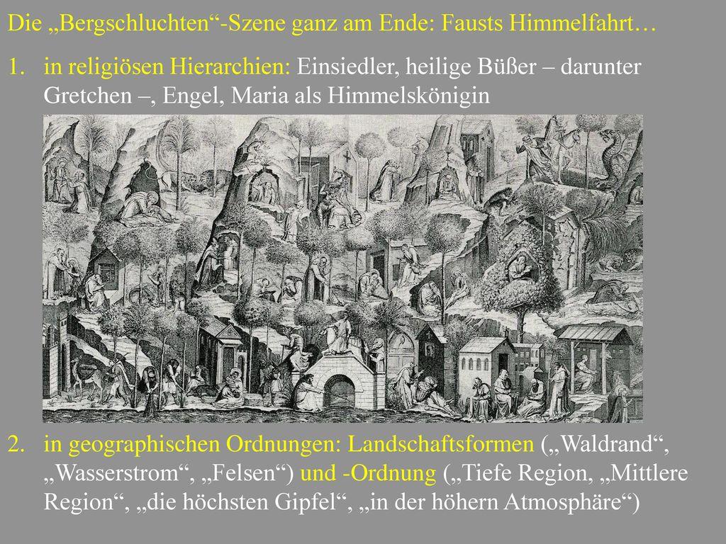 """Die """"Bergschluchten -Szene ganz am Ende: Fausts Himmelfahrt…"""