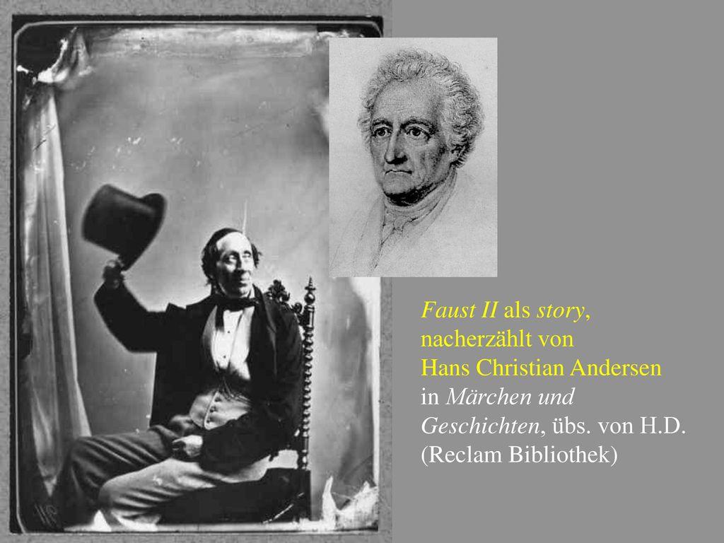 Faust II als story, nacherzählt von. Hans Christian Andersen. in Märchen und Geschichten, übs. von H.D.