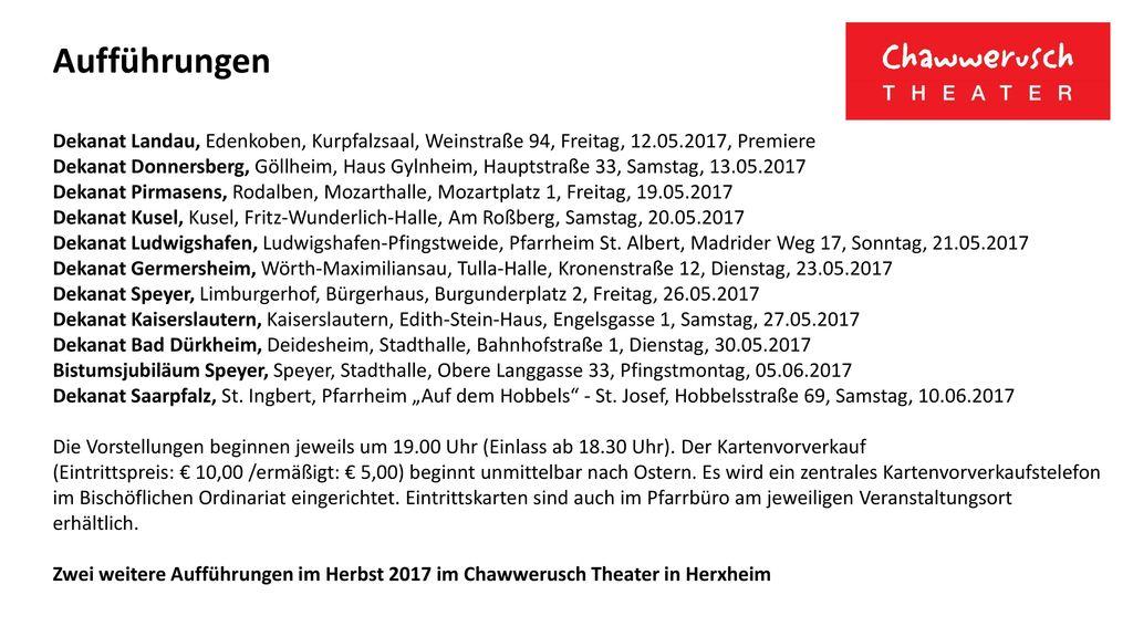 Aufführungen Dekanat Landau, Edenkoben, Kurpfalzsaal, Weinstraße 94, Freitag, 12.05.2017, Premiere.