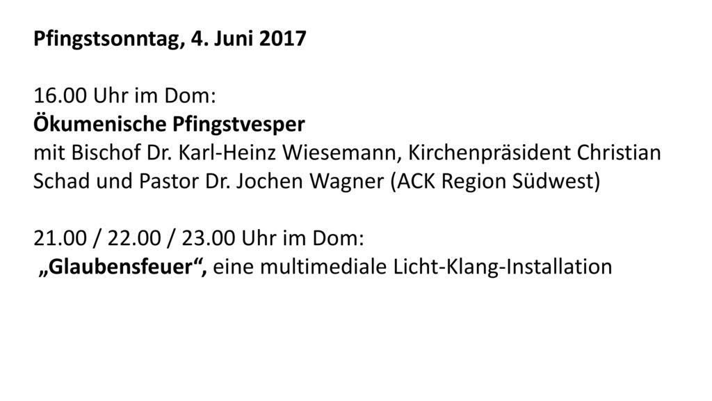 Pfingstsonntag, 4. Juni 2017 16.00 Uhr im Dom: Ökumenische Pfingstvesper.