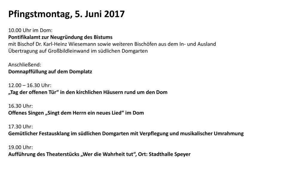 Pfingstmontag, 5. Juni 2017 10.00 Uhr im Dom: Pontifikalamt zur Neugründung des Bistums.