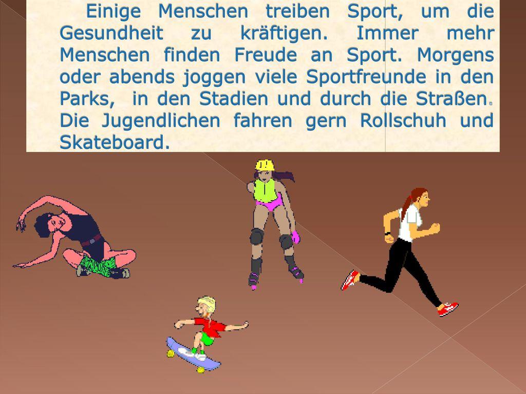 Einige Menschen treiben Sport, um die Gesundheit zu kräftigen