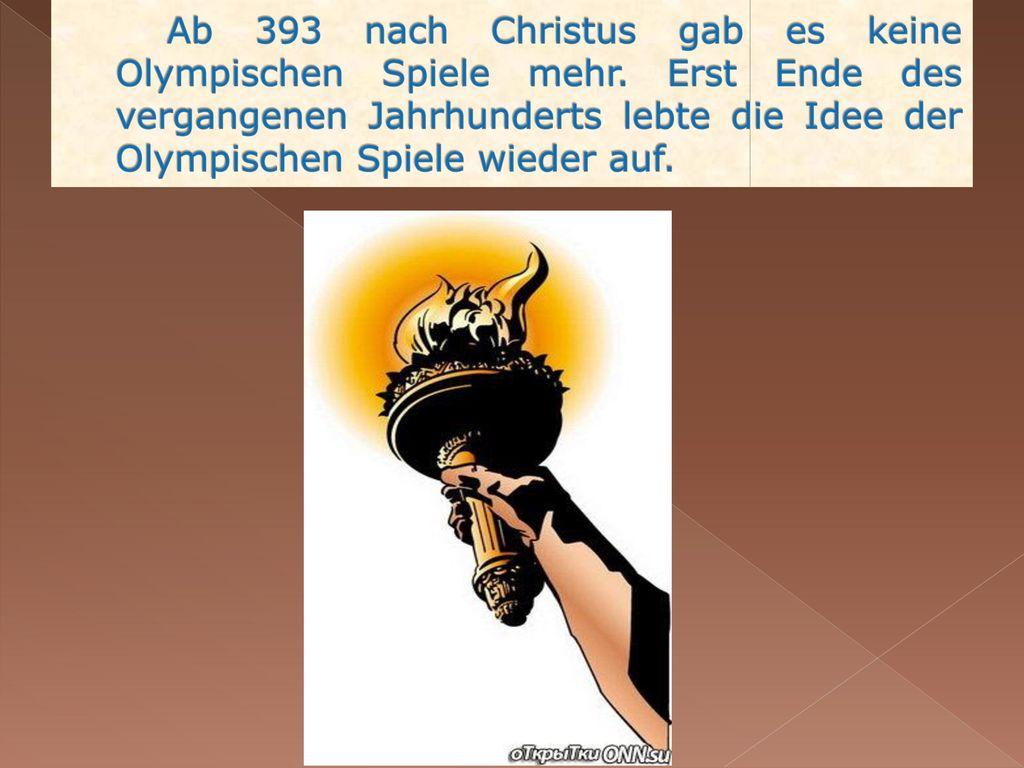 Ab 393 nach Christus gab es keine Olympischen Spiele mehr