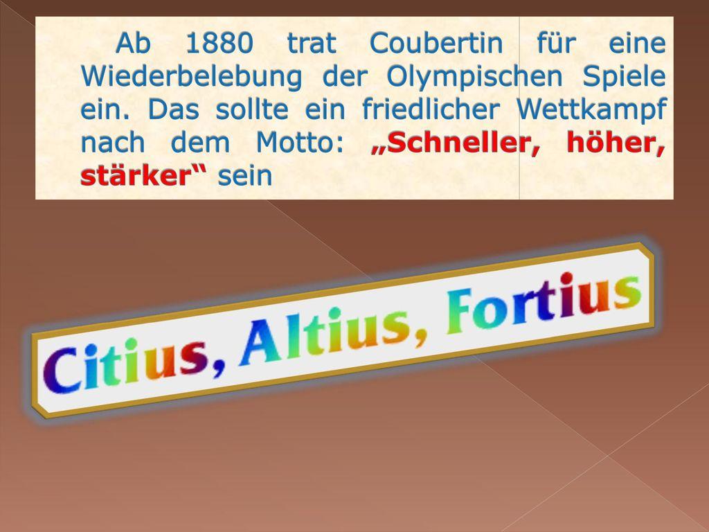 Ab 1880 trat Coubertin für eine Wiederbelebung der Olympischen Spiele ein.