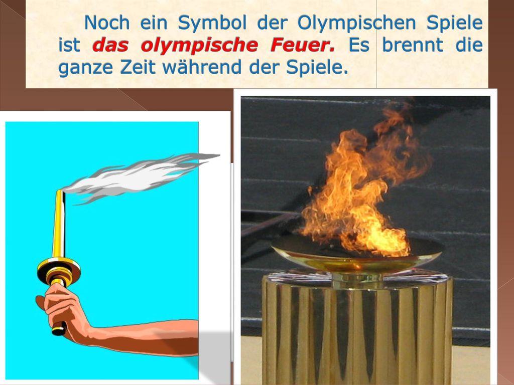 Noch ein Symbol der Olympischen Spiele ist das olympische Feuer
