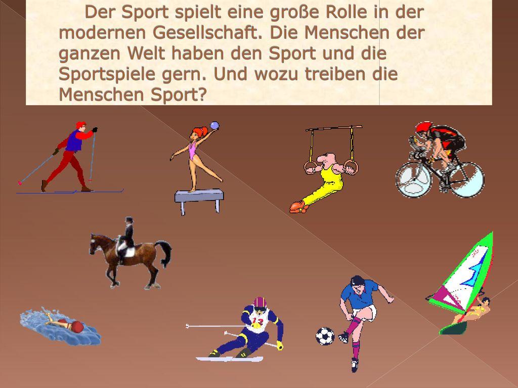 Der Sport spielt eine große Rolle in der modernen Gesellschaft