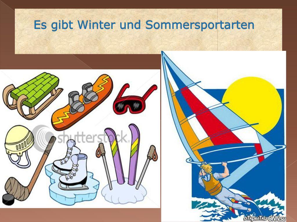 Es gibt Winter und Sommersportarten