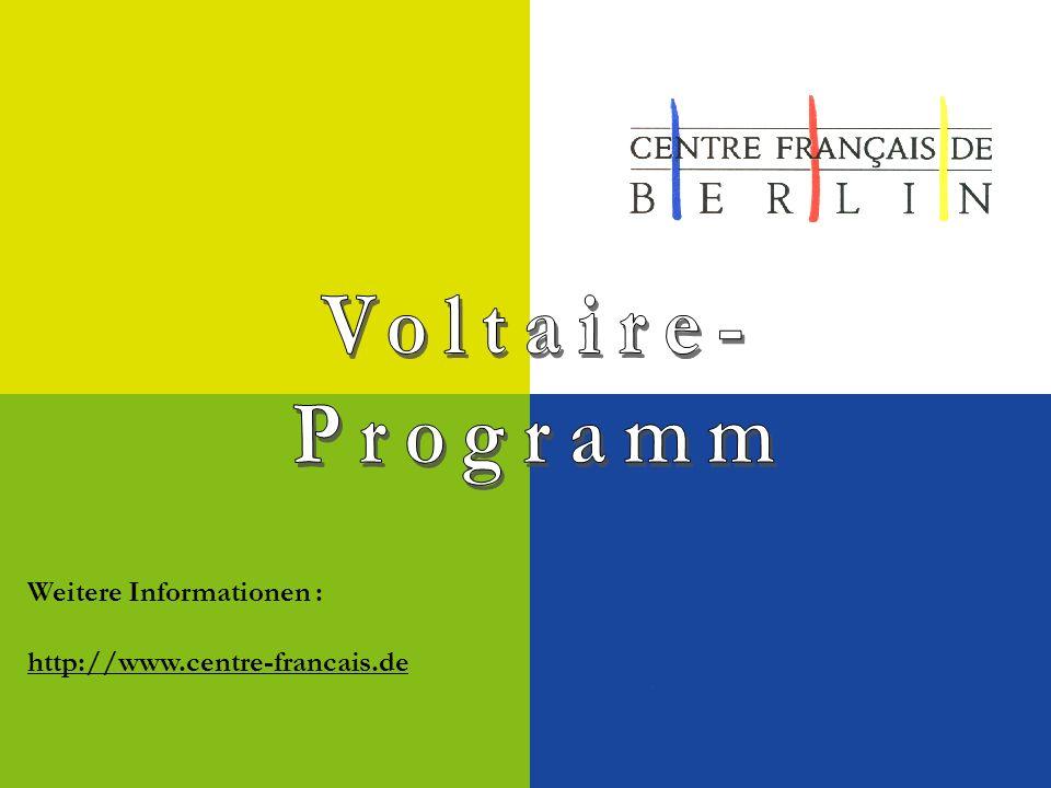 Voltaire- Programm Weitere Informationen :