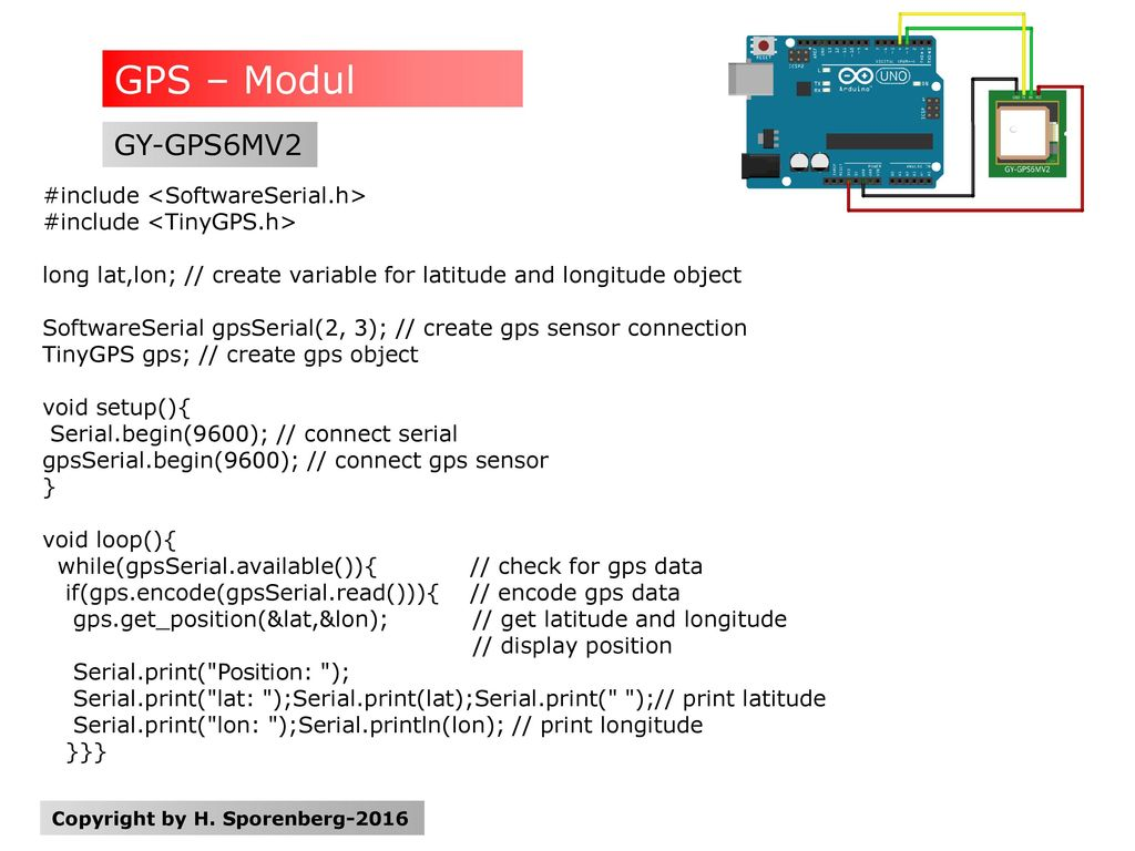 GPS – Modul GY-GPS6MV2 #include <SoftwareSerial.h>