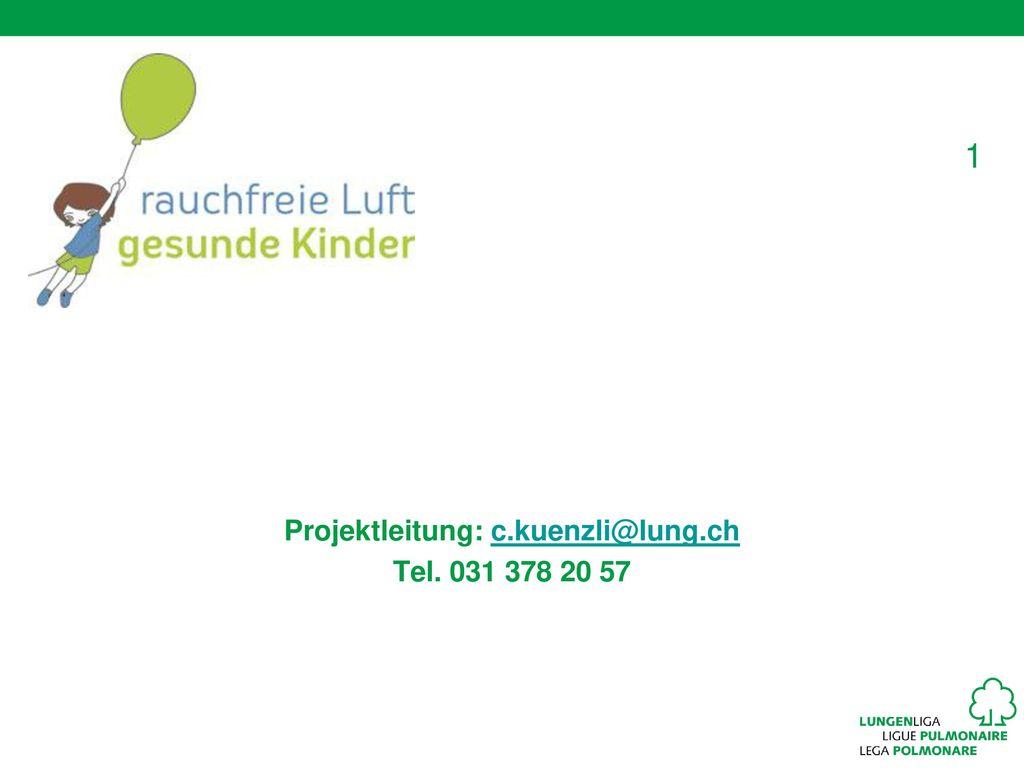 Projektleitung: c.kuenzli@lung.ch