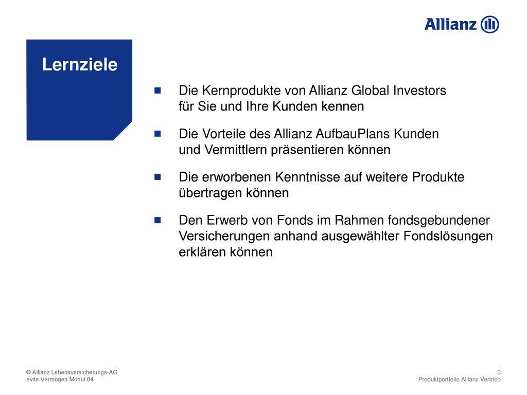 Lernziele Die Kernprodukte von Allianz Global Investors für Sie und Ihre Kunden kennen.