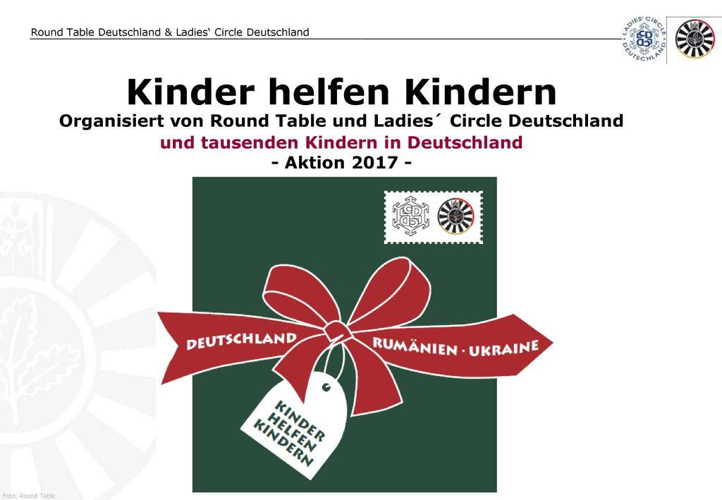 Kinder helfen Kindern Organisiert von Round Table und Ladies´ Circle Deutschland. und tausenden Kindern in Deutschland.
