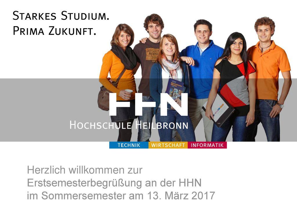 Herzlich willkommen zur Erstsemesterbegrüßung an der HHN im Sommersemester am 13. März 2017