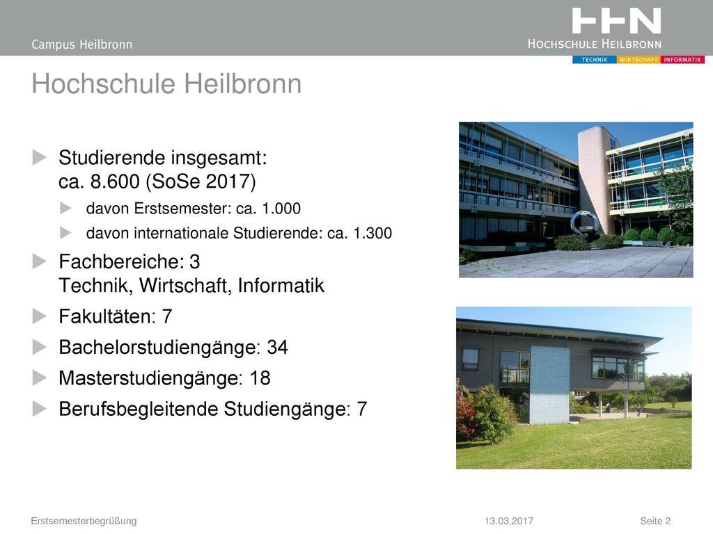 Hochschule Heilbronn Studierende insgesamt: ca. 8.600 (SoSe 2017)