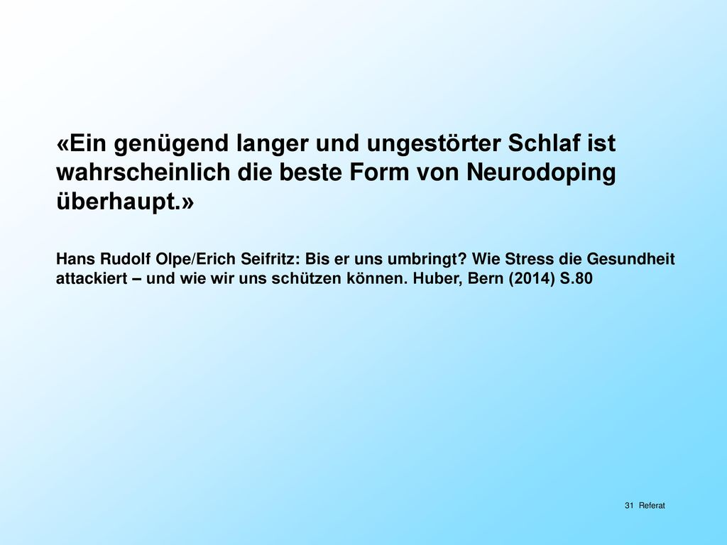 «Ein genügend langer und ungestörter Schlaf ist wahrscheinlich die beste Form von Neurodoping überhaupt.»